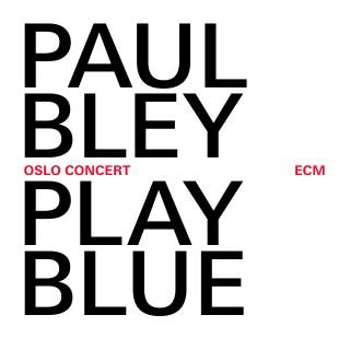 Play Blue - Oslo Concert (Live At Oslo Jazz Festival / 2008)