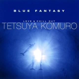BLUE FANTASY 〜LOVE & CHILL OUT