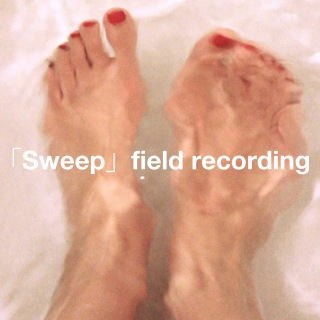 「Sweep」field recording