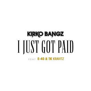 I Just Got Paid (feat. E-40 & TK Kravitz)