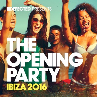 Defected Presents the Opening Party Ibiza 2016