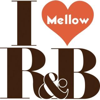 I Love R&B -Mellow