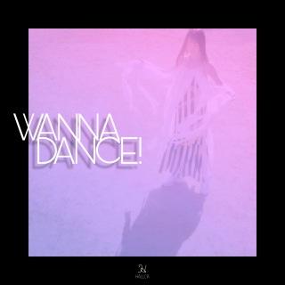 WANNA DANCE!
