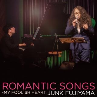 ROMANTIC SONGS〜MY FOOLISH HEART