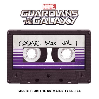 Marvel's Guardians of the Galaxy: Cosmic Mix Vol. 1 (Music from the Animated TV Series)