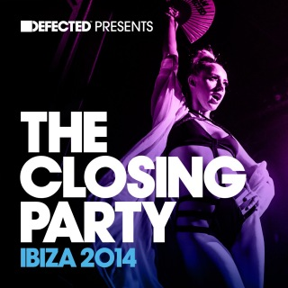 Defected Presents The Closing Party Ibiza 2014