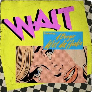 Wait feat. A Boogie wit da Hoodie