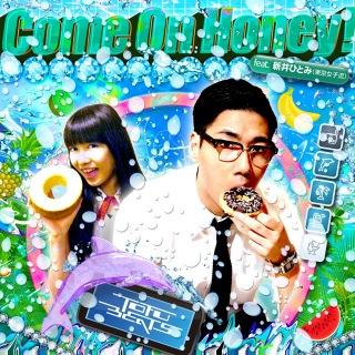 Come On Honey feat. Arai Hitomi