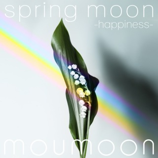 spring moon -happiness-