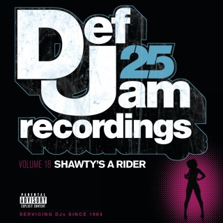 Def Jam 25, Vol 18 - Shawty's A Rider (Explicit Version)