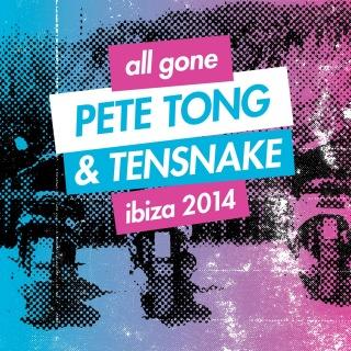 All Gone Pete Tong & Tensnake Ibiza 2014