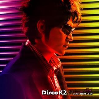Disco K2 ~Kikkawa Koji Dance Remix Best~
