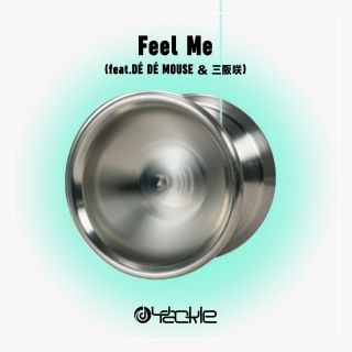 Feel Me (feat. DÈ DÈ MOUSE & 三阪咲)