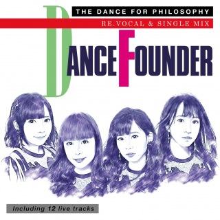 ダンス・ファウンダー(リ・ボーカル アンド シングル・ミックス・バージョン)【Include live tracks】