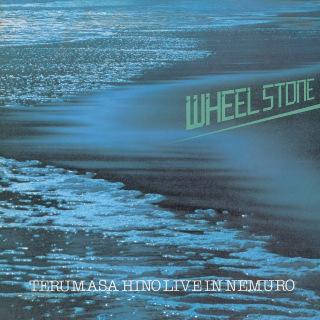 Wheel Stone / Terumasa Hino Live In Nemuro