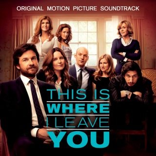 This Is Where I Leave You (Original Motion Picture Soundtrack)