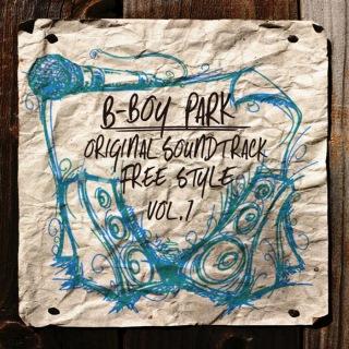 B-BOY PARK ORIGINAL SOUNDTRACK FREE STYLE VOL.1