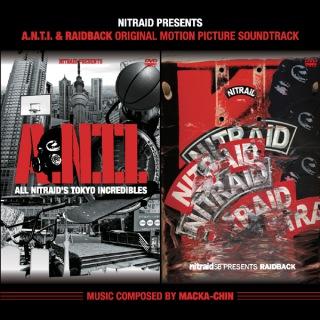 A.N.T.I. & RAIDBACK ORIGINAL MOTION PICTURE SOUNDTRACK