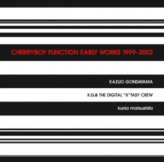 CHERRYBOY FUNCTION EARLY WORKS 1999-2002