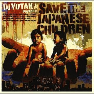 DJ YUTAKA present's  SAVE THE JAPANESE CHILDREN
