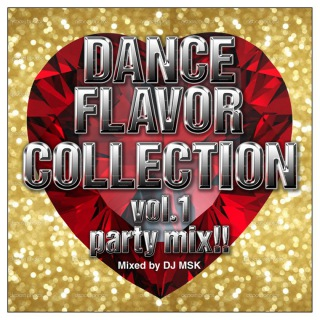 OXIDE PROJECT presents DANCE FLAVOR COLLECTION vol.1 party mix!! - Mixed by DJ MSK -