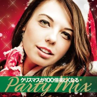 Christmas Ga Hyakubai Tanoshikunaru Party Mix