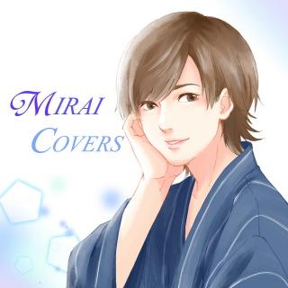 MIRAI COVERS