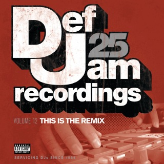 Def Jam 25, Vol. 12 - This Is The Remix (Explicit Version)