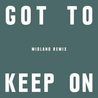 Got To Keep On (Midland Remix)