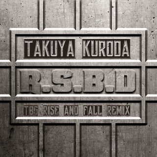 R.S.B.D (TBG Rise And Fall Remix)