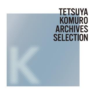 TETSUYA KOMURO ARCHIVES K SELECTION