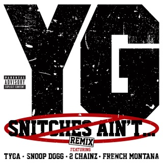 Snitches Ain't... (Remix (Explicit Version)) feat. Tyga, Snoop Dogg, 2 Chainz, French Montana