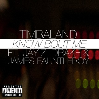Know Bout Me feat. JAY Z, Drake, James Fauntleroy