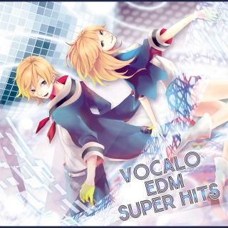 VOCALO EDM SUPER HITS