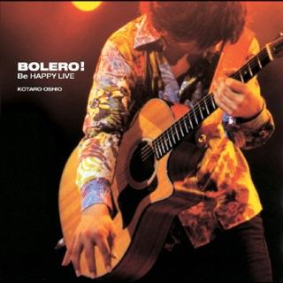 Bolero! Be Happy Live