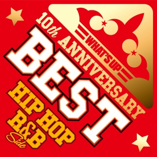 Whats Up 10Th Anniversary Best ~ Hip Hop, R&B Side