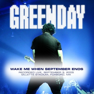 Wake Me up When September Ends (Live at Foxboro, MA, 9/3/05)