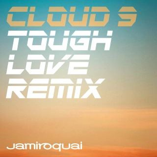 Cloud 9 (Tough Love Remix)