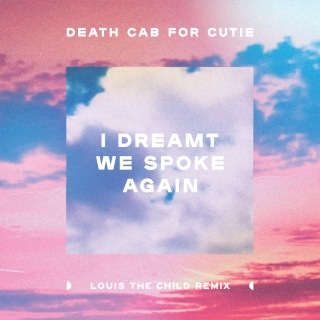 I Dreamt We Spoke Again (Louis The Child Remix)