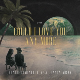 Could I Love You Any More feat. Jason Mraz