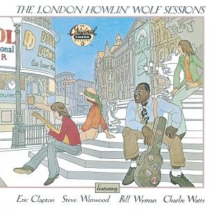The London Howlin' Wolf Sessions (Reissue) feat. Eric Clapton, Steve Winwood, Bill Wyman, Charlie Watts