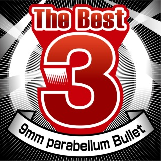 The Best 3 9mm Parabellum Bullet