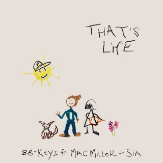 That's Life (feat. Mac Miller & Sia)