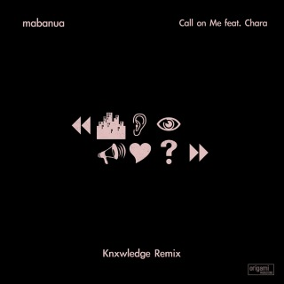 Call on Me feat. Chara (Knxwledge Remix)