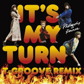イッツ・マイ・ターン(T-Groove Remix)