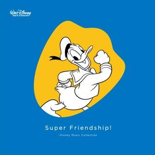 スーパー・フレンドシップ!~ディズニー・ミュージック・コレクション