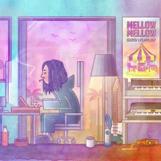 Mellow Mellow 〜GeG's Playlist〜