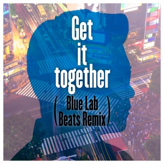 Get it together (Blue Lab Beats Remix) feat. Michael Kaneko, レイ・パーカーJr.