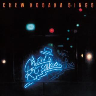 CHEW KOSAKA SINGS デラックス・エディション