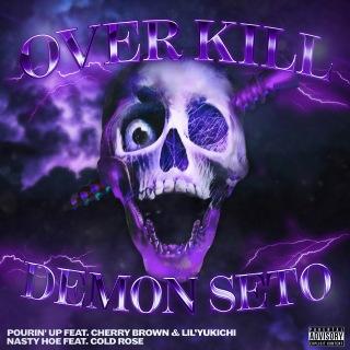 OVER KILL x DEMON SETO